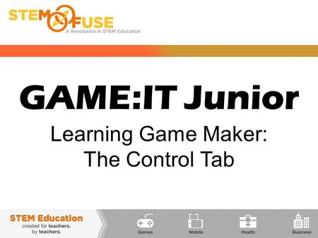 GAME:IT Junior Learning Game Maker: The Control Tab.