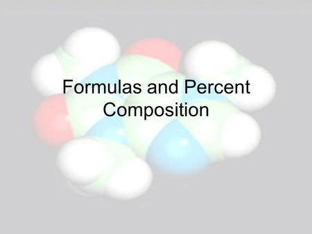 Formulas and Percent Composition