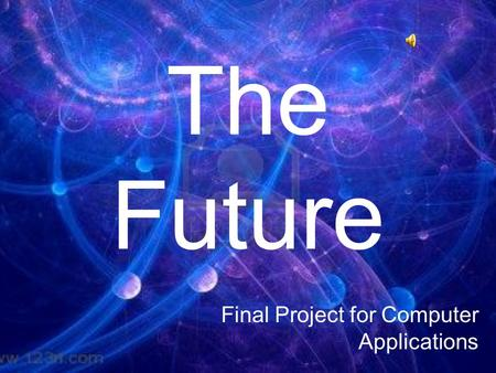 The Future Final Project for Computer Applications.