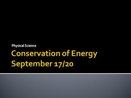 Conservation of Energy September 17/20