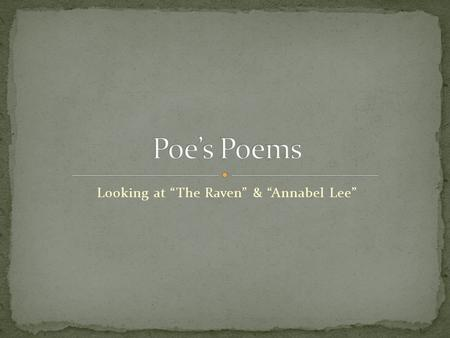 "Looking at ""The Raven"" & ""Annabel Lee"""