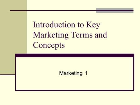 Introduction to Key Marketing Terms and Concepts