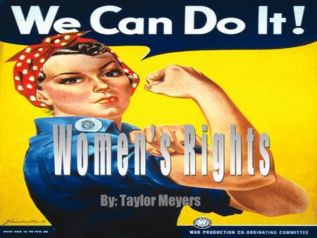 By: Taylor Meyers. Struggle for rights During the 19th century some women began to agitate for the right to vote and participate in government and law.