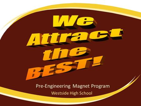Pre-Engineering Magnet Program Westside High School.