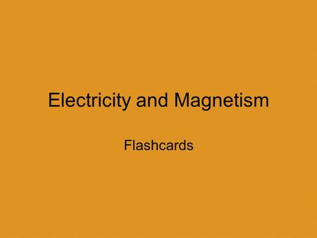 Electricity and Magnetism