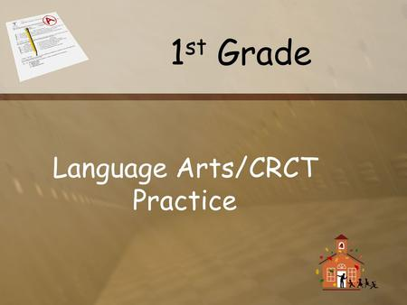 1 st Grade Language Arts/CRCT Practice Which name is written correctly? Sally jones cathy Brown Ben Smith.