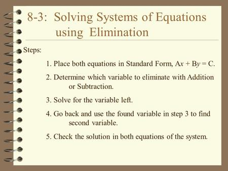 8-3: Solving Systems of Equations using Elimination