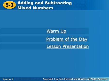 5-3 Adding and Subtracting Mixed Numbers Warm Up Problem of the Day