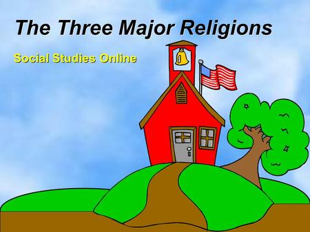 The Three Major Religions