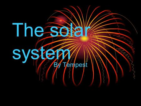 The solar system By Tempest.