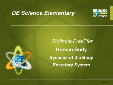 DE Science Elementary 5-Minute Prep for Human Body Systems of the Body Excretory System.