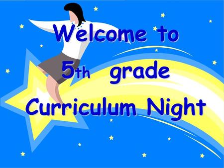 Welcome to 5 th grade Curriculum Night. Reach full potential Meet individual needs Teach all Standards and Benchmarks set forth by the state and county.