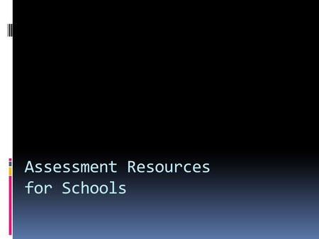 Assessment Resources for Schools. Revised Assessment Resources CRCT Revised Content Descriptions