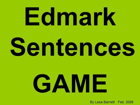 Edmark Sentences GAME By Lesa Barnett Feb. 2008. The big chicken.
