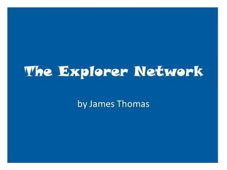 The Explorer Network by James Thomas. User name: status update here Basic Information Current City: Founders Lane Birthday:1460 Looking for: new route.