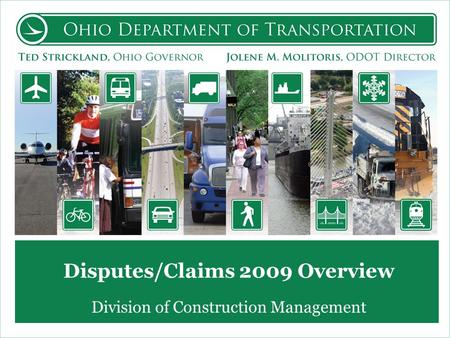 Disputes/Claims 2009 Overview Division of Construction Management.