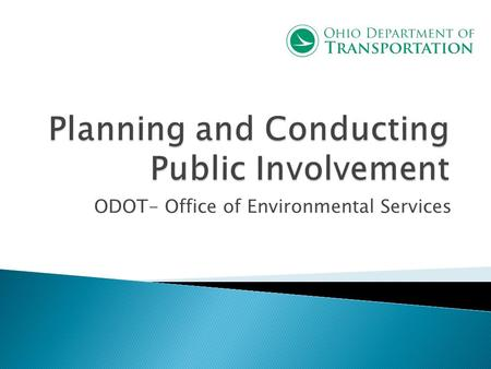 ODOT- Office of Environmental Services. How to address Public Involvement Comments and Ensure Proper Follow-up.