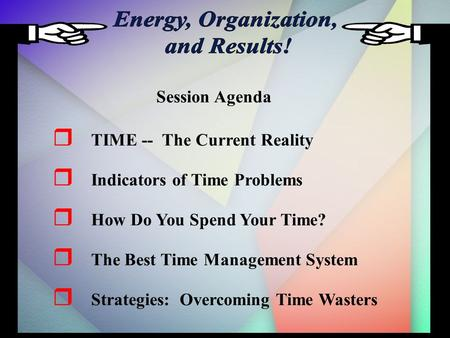 TIME -- The Current Reality Indicators of Time Problems How Do You Spend Your Time? The Best Time Management System Strategies: Overcoming Time Wasters.