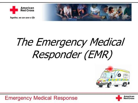 The Emergency Medical Responder (EMR)