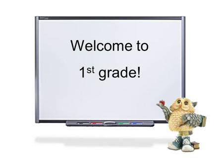 Welcome to 1 st grade!. Things you can do to help your child this year. Send your child with a backpack daily. Look in your childs backpack daily. Help.