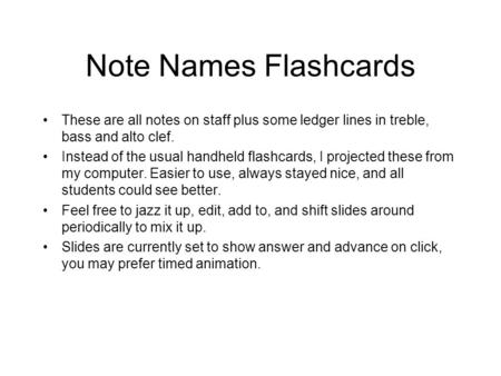 Note Names Flashcards These are all notes on staff plus some ledger lines in treble, bass and alto clef. Instead of the usual handheld flashcards, I projected.