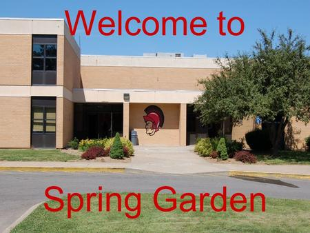 Welcome to Spring Garden. Today! Schedule Overview of classes Advisement Core Lab SGMS Privilege System Grading Practices Questions???? Tour.