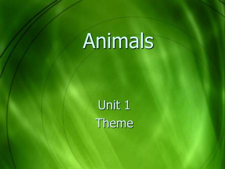 Animals Unit 1 Theme.