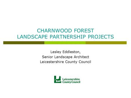 CHARNWOOD FOREST LANDSCAPE PARTNERSHIP PROJECTS