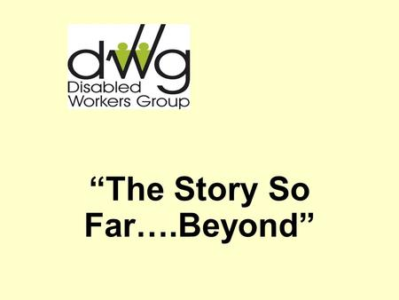 The Story So Far….Beyond. House Keeping Introductions/Theme of the Day.