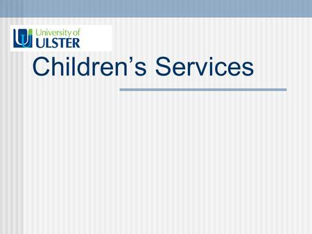 Childrens Services. early identification of visual deficits, including refractive error (need for glasses) what do children in NI need?
