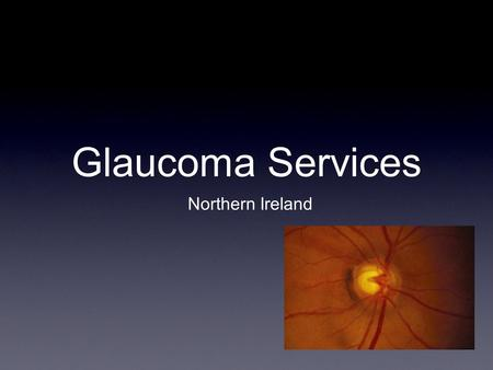 Glaucoma Services Northern Ireland.