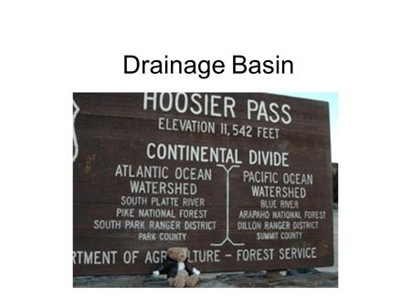 Drainage Basin. Drainage Basin – all the area of land drained by one river and its tributaries.