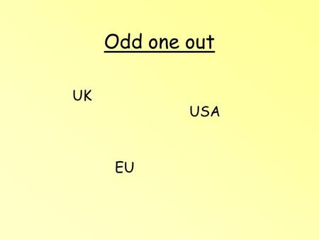 Odd one out UK USA EU. Odd one out Tariff MNC or TNC Quota.