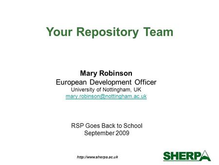RSP Goes Back to School September 2009 Mary Robinson European Development Officer University of Nottingham, UK