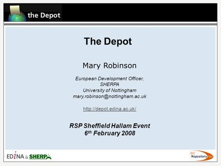 The Depot Mary Robinson European Development Officer, SHERPA University of Nottingham  RSP Sheffield.