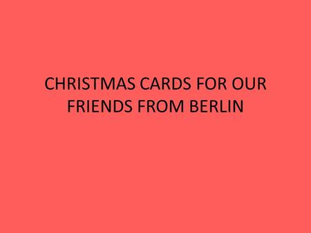 CHRISTMAS CARDS FOR OUR FRIENDS FROM BERLIN. Marcelina is cutting ornaments. Hanna is decorating an angel.