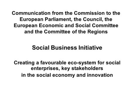 Communication from the Commission to the European Parliament, the Council, the European Economic and Social Committee and the Committee of the Regions.