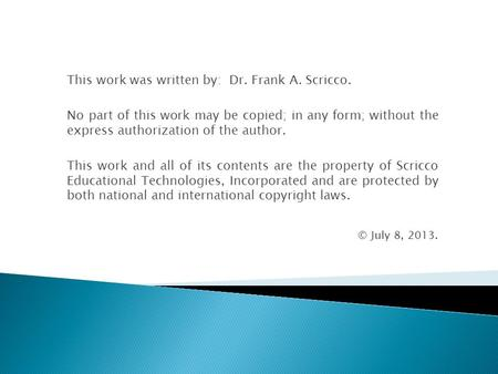 This work was written by: Dr. Frank A. Scricco.