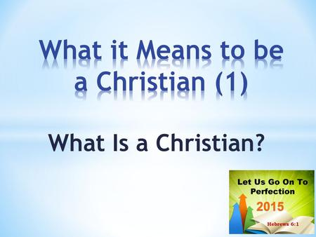 "What Is a Christian?.  A derivative of Greek, Χριστιανός, (christianos)  ""One who identifies himself as a believer in and follower of Jesus Christ."""