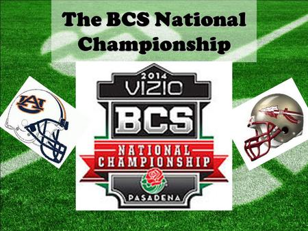 The BCS National Championship. The BCS National Championship Game The BCS National Championship Game is the final bowl game of the annual Bowl Championship.