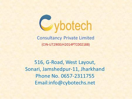 516, G-Road, West Layout, Sonari, Jamshedpur-11, Jharkhand Phone No. 0657-2311755 Consultancy Private Limited (CIN-U72900JH2014PTC002188)