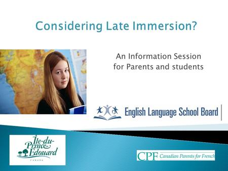 An Information Session for Parents and students. What is Late Immersion (LFI) What are the outcomes of the LFI Program? How can I help my child? And more…