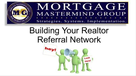 Building Your Realtor Referral Network. Target List Ask title companies who is serious about building their business See if your local Board of Realtors.