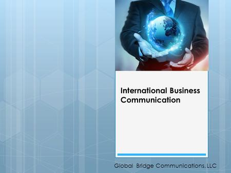 International Business Communication Global Bridge Communications. LLC.