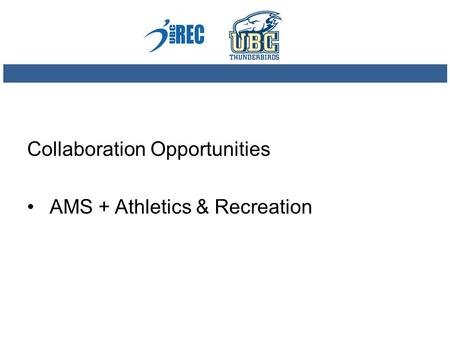 Collaboration Opportunities AMS + Athletics & Recreation.