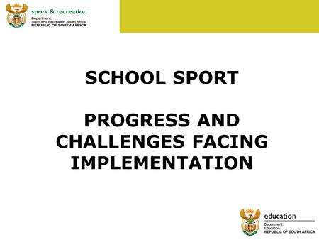 1 SCHOOL SPORT PROGRESS AND CHALLENGES FACING IMPLEMENTATION.