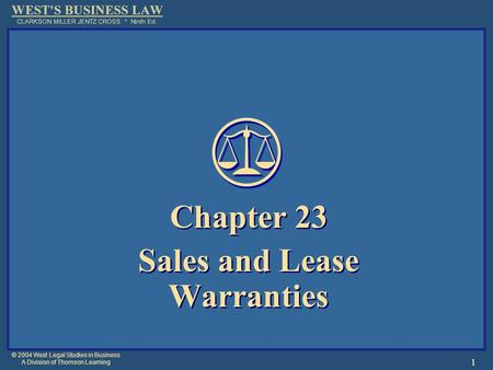 © 2004 West Legal Studies in Business A Division of Thomson Learning 1 Chapter 23 Sales and Lease Warranties Chapter 23 Sales and Lease Warranties.