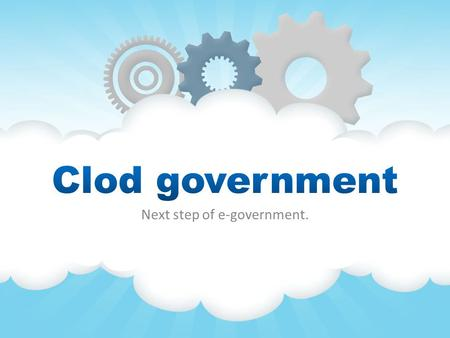 Next step of e-government.. Importance Foreword Cloud computing  Characteristics  Service  Users  Benefit Challenges in E-government Cloud government.