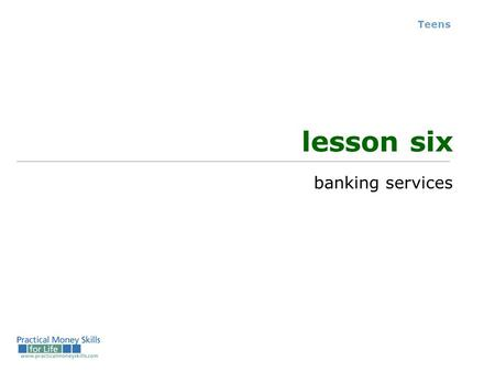 Teens lesson six banking services.