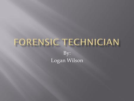 By: Logan Wilson.  Forensics is a science dedicated to the methodical gathering and analysis of evidence to establish facts that can be presented in.